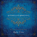 Antebellum Awakening: The Network Series, Book 2 | Katie Cross