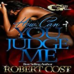 How Can You Judge Me: Am I Wrong, Book 1 | Robert Cost
