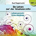 Ein Leben auf der Gewinnerseite: Teil 2 (Lebenspraxis-Live-Seminar) Hörbuch von Kurt Tepperwein Gesprochen von: Kurt Tepperwein