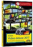 MAGIX Video deluxe 2017 - Das Buch zur Software. Die besten...