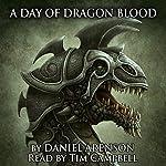 A Day of Dragon Blood: Dragonlore, Book 2 | Daniel Arenson