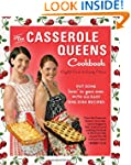 The Casserole Queens Cookbook: Put So...