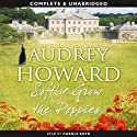 Softly Grow the Poppies (       UNABRIDGED) by Audrey Howard Narrated by Carole Boyd
