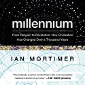Millennium: From Religion to Revolution: How Civilization Has Changed over a Thousand Years Audiobook by Ian Mortimer Narrated by John Lee