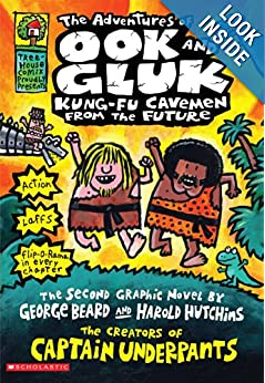 The Adventures of Ook and Gluk, Kung-Fu Cavemen From the Future (Captain Underpants) book downloads