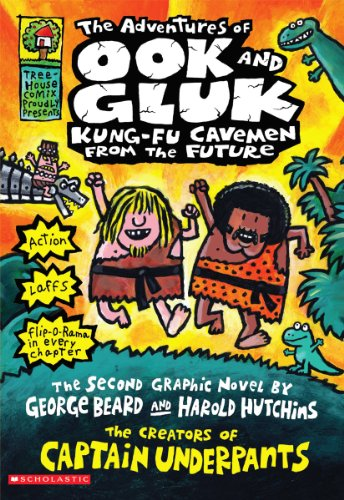 The Adventures of Ook and Gluk, Kung-Fu Cavemen From the Future (Captain Underpants) - Dav Pilkey