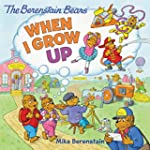 The Berenstain Bears: When I Grow Up