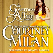 The Governess Affair: The Brothers Sinister, Book 1 Audiobook by Courtney Milan Narrated by Rosalyn Landor