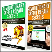 Credit Repair: 2 Books in 1: Comprehensive Beginners Guide for Newbies and Cardinal Rules to Eliminate Negative Items from Your Credit Report and Get a Perfect Score | Livre audio Auteur(s) : Michael McCord Narrateur(s) : Mike Norgaard
