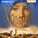 The Towers of Tuscany (       UNABRIDGED) by Carol M. Cram Narrated by Angela Dawe
