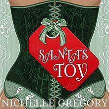 Santa's Toy (       UNABRIDGED) by Nichelle Gregory Narrated by Nichelle Gregory