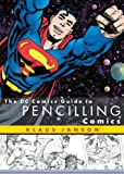 The Dc Comics Guide to Pencilling Comics (Turtleback School & Library Binding Edition) (0613512073) by Janson, Klaus