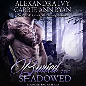 Buried and Shadowed: Branded Packs, Book 3 | Alexandra Ivy, Carrie Anne Ryan