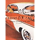 Cruise O Matic: Automobile Advertising of the 1950spar Yasutoshi Ikuta