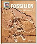 Fossilien. Spuren des Lebens (WAS IST...