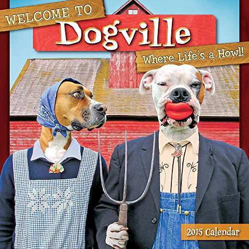 Welcome To Dogville 2015 Wall Calendar