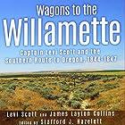 Wagons to the Willamette: Captain Levi Scott and the Southern Route to Oregon, 1844-1847 Hörbuch von Levi Scott, James Layton Collins Gesprochen von: Douglas McDonald