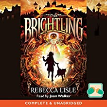 Brightling (       UNABRIDGED) by Rebecca Lisle Narrated by Joan Walker
