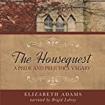 The Houseguest: A Pride and Prejudice Vagary | Elizabeth Adams