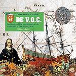 De V. O. C.: Een luistercollege voor jongeren over Nederland in de Gouden Eeuw | Aya Peters