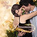 Dreaming of You Audiobook by Marie Higgins Narrated by Angel Clark