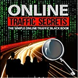 Online Traffic Secrets: The Simple Online Traffic Blackbook