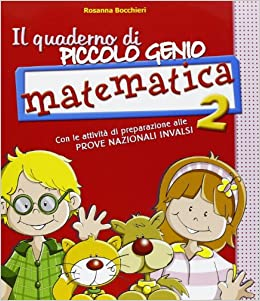 Amazon.it: Il quaderno di piccolo genio. Matematica. Con