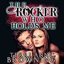 The Rocker Who Holds Me (       UNABRIDGED) by Terri Anne Browning Narrated by Devra Woodward