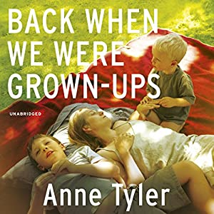 Back When We Were Grown Ups Audiobook