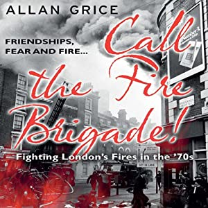 Call the Fire Brigade | [Allan Grice]