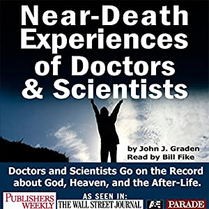 Near-death Experices of Doctors and Scientists Audiobook