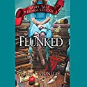 Flunked Audiobook by Jen Calonita Narrated by Kristin Condon