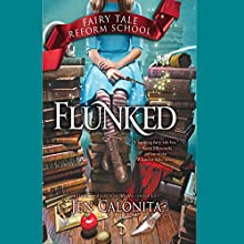 Flunked (       UNABRIDGED) by Jen Calonita Narrated by Kristin Condon