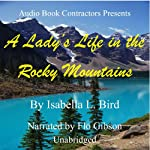 A Lady's Life in the Rocky Mountains | Isabella L. Bird