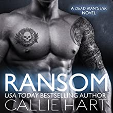 Ransom: Dead Man's Ink, Book 3 Audiobook by Callie Hart Narrated by Kelly Burke, James Lindgren