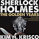 Sherlock Holmes the Golden Years: Five New 'Post-Retirement' Adventures Audiobook by Kim H. Krisco Narrated by Richard Di Britannia