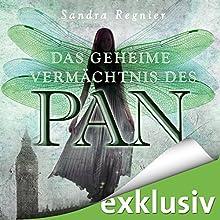 Das geheime Vermächtnis des Pan (Die Pan-Trilogie 1) (       ungekürzt) von Sandra Regnier Gesprochen von: Daniel Montoya, Anne Düe