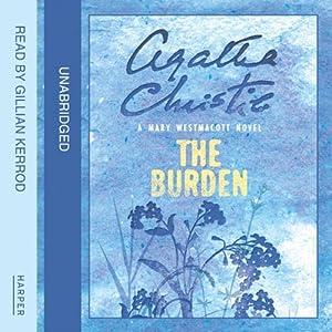 The Burden: A Mary Westmacott Novel | [Agatha Christie]