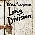 Long Division (       UNABRIDGED) by Kiese Laymon Narrated by Sean Crisden