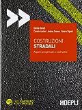 Costruzioni stradali. Aspetti progettuali e costruttivi. Con aggiornamento online
