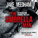 The Umbrella Man: An Inspector Samuel Tay Novel: The Inspector Samuel Tay Crime Novels Audiobook by Jake Needham Narrated by Steve Marvel