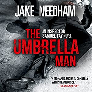 The Umbrella Man: An Inspector Samuel Tay Novel Audiobook