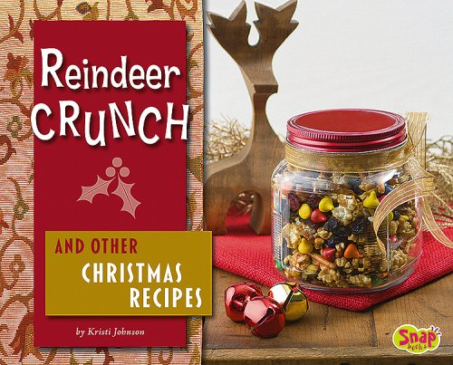 Reindeer Crunch and Other Christmas Recipes (Snap Books: Fun Food for Cool Cooks)