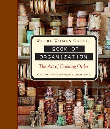 Where Women Create: Book of Organization: The Art of Creating Order