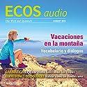 ECOS audio - Vacaciones en la montaña. 8/2015: Spanisch lernen Audio - Urlaub in den Bergen Hörbuch von  div. Gesprochen von:  div.