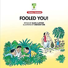 Fooled You! (Tenali Raman) (       UNABRIDGED) by Sajid A. Latheef Narrated by Shobha Tharoor Srinivasan
