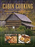img - for Cabin Cooking: Delicious Easy-to-Fix Recipes for Camp, Cabin, or Trail book / textbook / text book