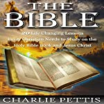 The Bible: 20 Life-Changing Lessons Every Christian Needs to Study on the Holy Book and Jesus Christ | Charlie Pettis