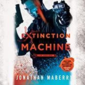 Extinction Machine: The Joe Ledger Novels, Book 5 | [Jonathan Maberry]