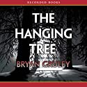 The Hanging Tree: A Starvation Lake Mystery (       UNABRIDGED) by Bryan Gruley Narrated by Rich Orlow